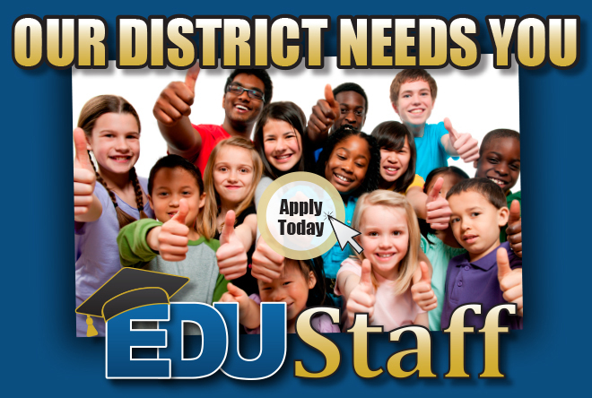 Our District Needs You - Click to apply graphic